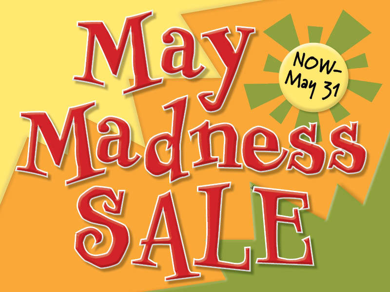 May Madness Sale!